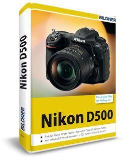 Nikon D500 – Für bessere Fotos von Anfang an von Schlömer,  Lothar