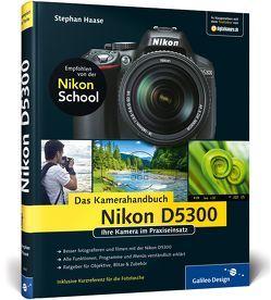 Nikon D5300. Das Kamerahandbuch von Haase,  Stephan
