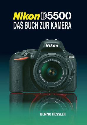 Nikon D5500  Das Buch zur Kamera von Hessler,  Benno