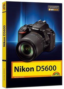 Nikon D5600 – Das Handbuch zur Kamera von Gradias,  Michael