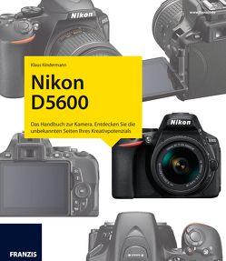 Nikon D5600 – Das Kamerabuch von Kindermann,  Klaus
