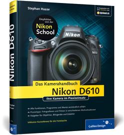 Nikon D610. Das Kamerahandbuch von Haase,  Stephan