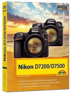 Nikon D7200 / D7500 – Das Handbuch von Gradias,  Michael