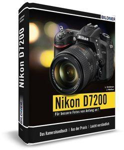 Nikon D7200 – Für bessere Fotos von Anfang an von Schlömer,  Lothar, Walther,  Jörg