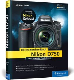 Nikon D750. Das Kamerahandbuch von Haase,  Stephan