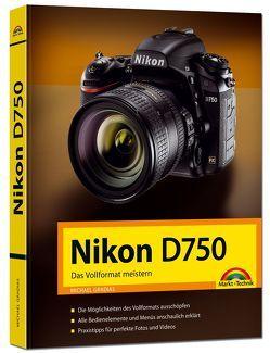 Nikon D750 – Das Vollformat meistern von Gradias,  Michael
