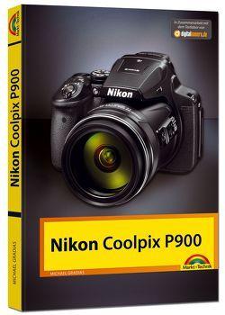 Nikon P900 Handbuch – Das Handbuch zur Kamera von Gradias,  Michael