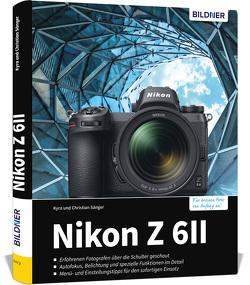 Nikon Z 6II – Für bessere Fotos von Anfang an von Sänger,  Dr. Christian, Sänger,  Dr. Kyra