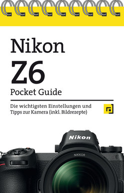 Nikon Z6 Pocket Guide von Alkemper,  Christian