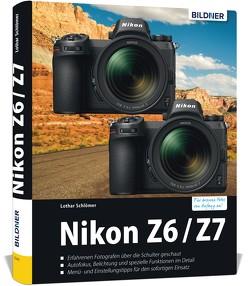 Nikon Z7 / Z6 – Für bessere Fotos von Anfang an von Schlömer,  Lothar
