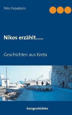 Nikos erzählt….. von Papadakis,  Niko