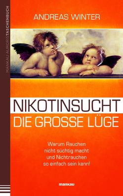 Nikotinsucht – die große Lüge von Winter,  Andreas