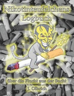 Nikotinteufelchens Logbuch über die Flucht aus der Sucht von Olbrich,  Jens