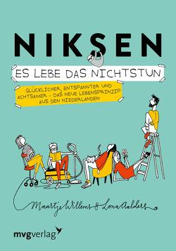 Niksen – Es lebe das Nichtstun von Aalders,  Lona, Willems,  Maartje