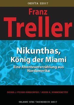 Nikunthas, König der Miami von Feurig-Sorgenfrei,  Georg J., Panizza,  Oskar, Sommermeyer,  Joerg K., Syrg,  Orlando, Treller,  Franz, von Ostini,  Fritz