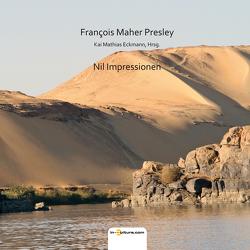 Nil Impressionen von Eckmann,  Kai Mathias, Presley,  François Maher