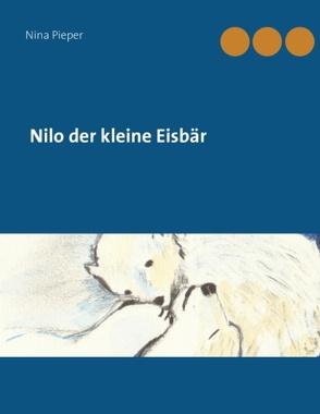Nilo der kleine Eisbär von Pieper,  Nina