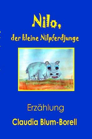 Nilo, der kleine Nilpferdjunge von Blum-Borell,  Claudia