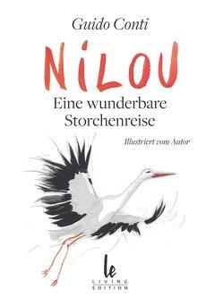 Nilou– eine wunderbare Storchenreise von Conti,  Guido, Wilmes,  Lily