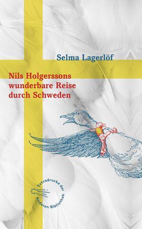 Nils Holgerssons wunderbare Reise durch Schweden von Lagerloef,  Selma, Steinfeld,  Thomas