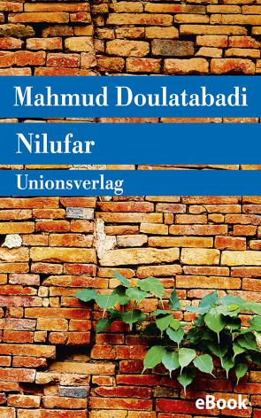 Nilufar von Doulatabadi,  Mahmud, Nirumand,  Bahman