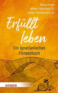 Nimm dein Leben in die Hand von Kraus,  Prof. Dr. Georg, Spermann,  Johann, Zimmermann,  Tobias