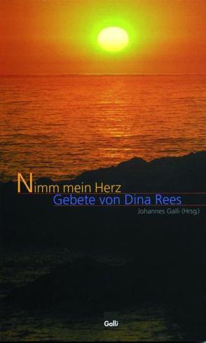 Nimm mein Herz von Galli,  Johannes, Rees,  Dina