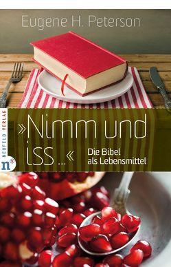 """""""Nimm und iss …"""" von Peterson,  Eugene H., Sternad,  Evelyn"""