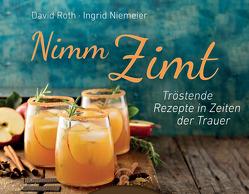 Nimm Zimt von Niemeier,  Ingrid, Roth,  David