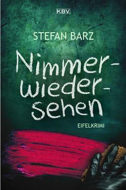 Nimmerwiedersehen von Barz,  Stefan