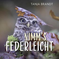 Nimm´s federleicht von Brandt,  Tanja