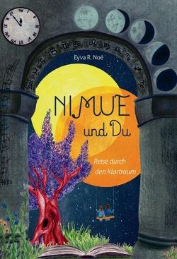 NIMUE und DU von Noé,  Eyva R.