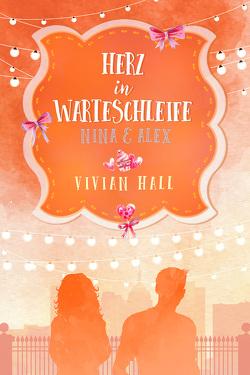 Nina & Alex – Herz in Warteschleife von Hall,  Vivian
