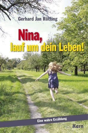 Nina, lauf um dein Leben! von Rötting,  Gerhard Jan