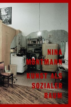 Nina Möntmann. Kunst als sozialer Raum KWB 18 von Möntmann,  Nina, Posthofen,  Christian
