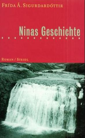 Ninas Geschichte von Kaspar,  Ingolf, Seelow,  Hubert, Sigurdardóttir,  Frída