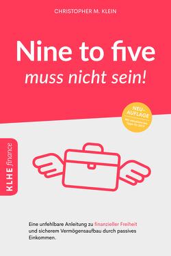 Nine to five muss nicht sein! von Christopher,  Klein