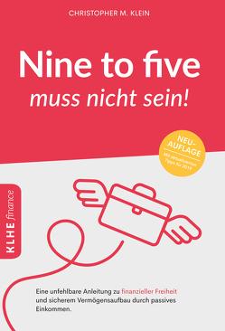 Nine to five muss nicht sein! von Klein,  Christopher