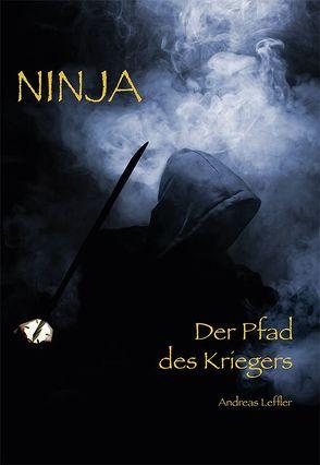 Ninja, der Pfad des Kriegers von Leffler,  Andreas