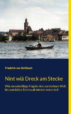 Nint wiä Dreck am Stecke von von Schilbach,  Friedrich