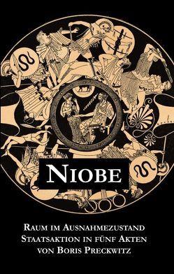 Niobe – Raum im Ausnahmezustand von Preckwitz,  Boris