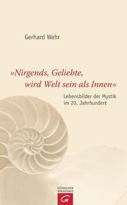"""""""Nirgends, Geliebte, wird Welt sein als innen"""" von Wehr,  Gerhard"""