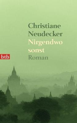 Nirgendwo sonst von Neudecker,  Christiane