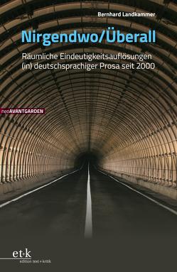 Nirgendwo / Überall von Friedrich,  Hans-Edwin, Hanuschek,  Sven, Landkammer,  Bernhard