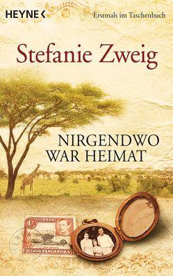Nirgendwo war Heimat von Zweig,  Stefanie