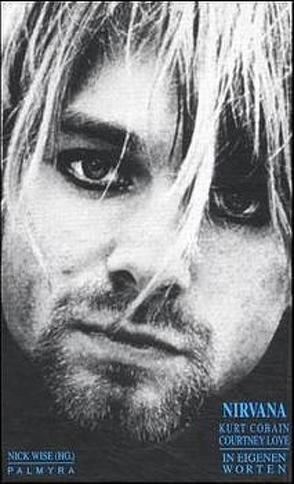Nirvana, Kurt Cobain, Courtney Love von Razum,  Kathrin, Wise,  Nick