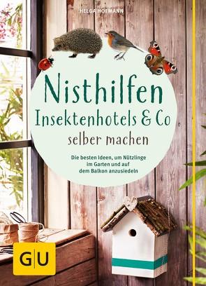 Nisthilfen, Insektenhotels & Co selbermachen von Hofmann,  Helga