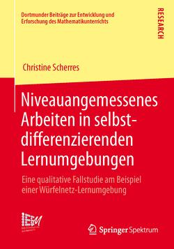 Niveauangemessenes Arbeiten in selbstdifferenzierenden Lernumgebungen von Scherres,  Christine