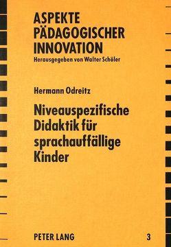 Niveauspezifische Didaktik für sprachauffällige Kinder von Odreitz,  Hermann