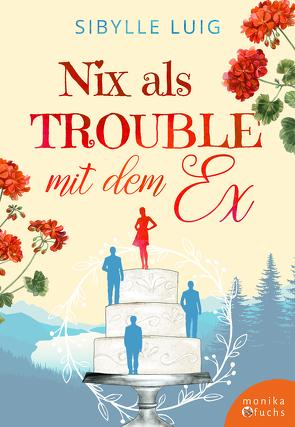 Nix als Trouble mit dem Ex von Luig,  Sibylle